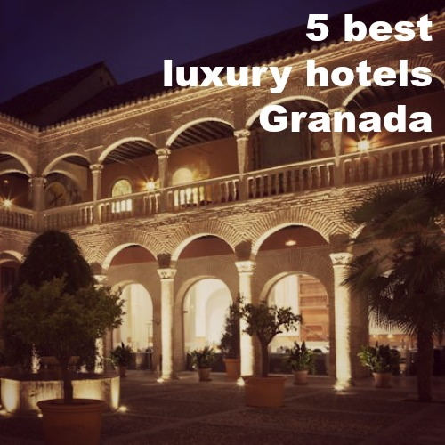 5 luxuryhotels granada